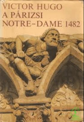 Victor Hugo, a Párizsi Notre Dame - könyv